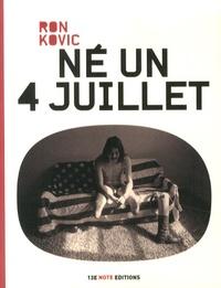 Ron Kovic - Né un 4 juillet.