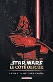 Ron Marz - Star Wars - Le Côté obscur T05 : Le Destin de Dark Vador.