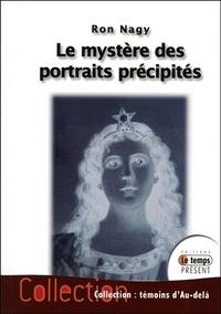 Ron Nagy - Le mystère des portraits précipités.