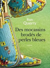 Ron Querry et Danièle Laruelle - Des mocassins brodés de perles bleues.