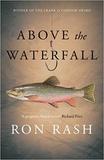 Ron Rash - Above the Waterfall.