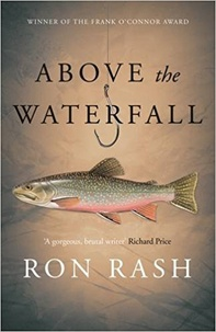 Ron Rash - Above the Waterfall.