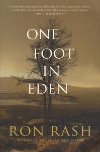 Ron Rash - One Foot in Eden.