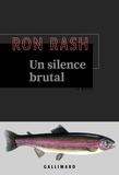 Ron Rash et Isabelle Reinharez - Un silence brutal.