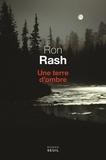 Ron Rash - Une terre d'ombre.