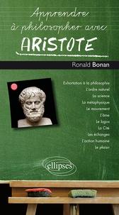 Ronald Bonan - Apprendre à philosopher avec Aristote.