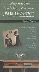 Apprendre à philosopher avec Merleau-Ponty - Ronald Bonan  