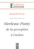 Ronald Bonan - Merleau Ponty - De la perception à l'action.