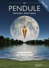 Ronald Bonewitz et Lilian Verner-Bonds - Le pendule - Manuel pratique.