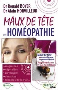 Ronald Boyer et Alain Horvilleur - Maux de tête et homéopathie - Suppléments phytothérapie, aromathérapie, gemmothérapie, oligo-éléments, etc..