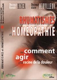 Ronald Boyer et Alain Horvilleur - Rhumatismes et homéopathie - Ou comment agir à la racine de la douleur.