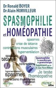 Ronald Boyer et Alain Horvilleur - Spasmophilie et homéopathie - Supplément phythotérapie, aromathérapie, gemmothérapie, oligo-éléments, etc..