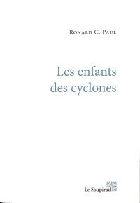 Ronald C. Paul - Les enfants des cyclones.