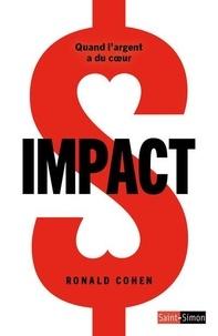 Ronald Cohen - Impact - Quand l'argent a du coeur.