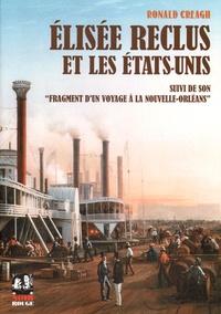 """Ronald Creagh - Elisée Reclus et les Etats-Unis - Suivi de son """"Fragment d'un voyage à La Nouvelle-Orléans (1855)""""."""