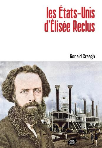 Ronald Creagh - Les Etats-Unis d'Elisée Reclus.
