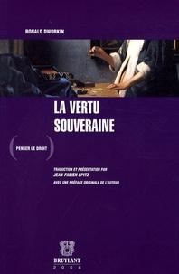 Ronald Dworkin - La vertu souveraine.