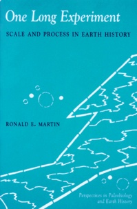 ONE LONG EXPERIMENT. Scale and process in earth history, Edition anglaise - Ronald-E Martin | Showmesound.org