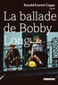 Ronald Everett Capps - La ballade de Bobby Long.