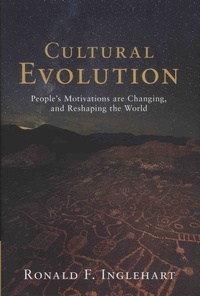 Ronald F. Inglehart - Cultural Evolution - People's Motovations are Changing, and Reshaping the World.