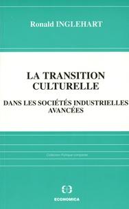 Ronald-F Inglehart - La transition culturelle dans les sociétés industrielles avancées.