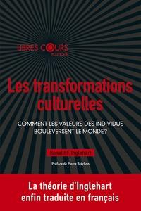 Ronald-F Inglehart - Les transformations culturelles - Comment les valeurs des individus bouleversent le monde ?.