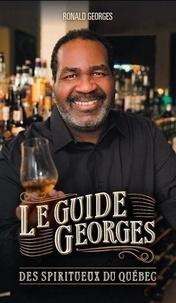 Ronald Georges - Le guide georges des spiritueux du quebec.