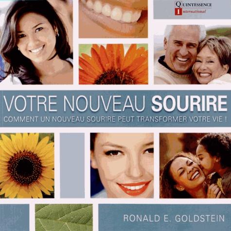 Ronald Goldstein - Votre nouveau sourire - Comment un nouveau sourire peut transformer votre vie !.