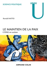 Ronald Hatto - Le maintien de la paix - L'ONU en action.