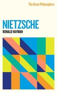 Ronald Hayman - The Great Philosophers: Nietzsche - Nietzsche.