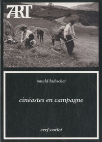 Ronald Hubscher - Cinéastes en campagne.