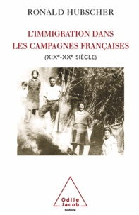Ronald Hubscher - Immigration dans les campagnes françaises (L') - (XIXe-XXe siècle).