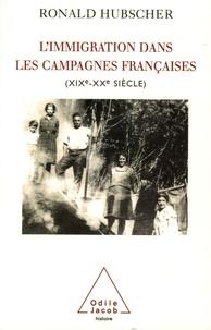 Ronald Hubscher - L'immigration dans les campagnes françaises - XIXe-XXe siècle.