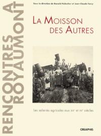 Feriasdhiver.fr LA MOISSON DES AUTRES. Les salariés agricoles aux XIXème et XXème siècles Image