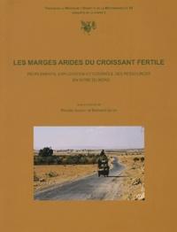Ronald Jaubert et Bernard Geyer - Les marges arides du Croissant fertile - Peuplements, exploitation et contrôle des ressources en Syrie du Nord.