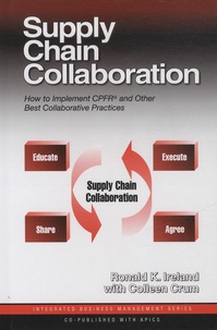 Ronald-K Ireland et Colleen Crum - Supply Chain Collaboration - How to Implement CPFR and Other Best Collaborative Practices.