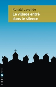 Ronald Lavallée - Le village entré dans le silence.