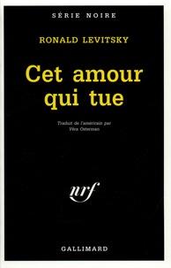 Ronald Levitsky - Cet amour qui tue.