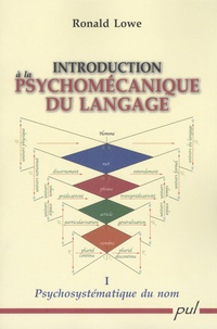 Ronald Lowe - Introduction à la psychomécanique du langage - Tome 1, Psychosystématique du nom.