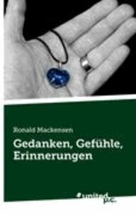 Ronald Mackensen - Gedanken, Gefühle, Erinnerungen.