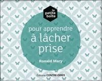 Ronald Mary - La petite boîte pour apprendre à lâcher prise.