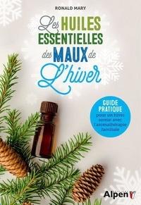 Ebooks rapidshare téléchargements Les huiles essentielles des maux de l'hiver  - Guide pratique pour un hiver serein avec l'aromathérapie familiale