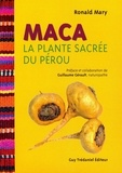 Ronald Mary - Maca - La plante sacrée du Pérou.
