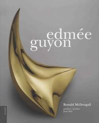 Ronald McDougall - Edmée Guyon.