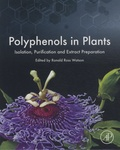 Ronald Ross Watson - Polyphenols in Plants : Isolation, Purification and Extract Preparation.