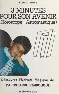 Ronald Royer - 3 minutes pour son avenir - Horoscope astromantique. Découvrez l'univers magique de l'astrologie symbolique.