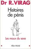 Ronald Virag - Histoires de pénis. - Les maux du sexe.