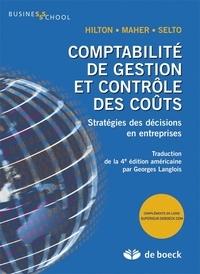 Ronald W. Hilton et Michael W. Maher - Comptabilité de gestion et contrôle des coûts - Stratégies des décisions en entreprises.