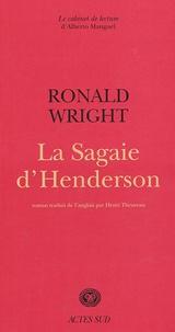 Ronald Wright - La Sagaie d'Henderson.
