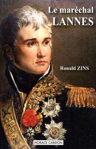 Ronald Zins - Le maréchal Lannes - Favori de Napoléon.